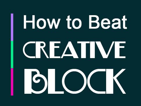 How to Beat Creative Block