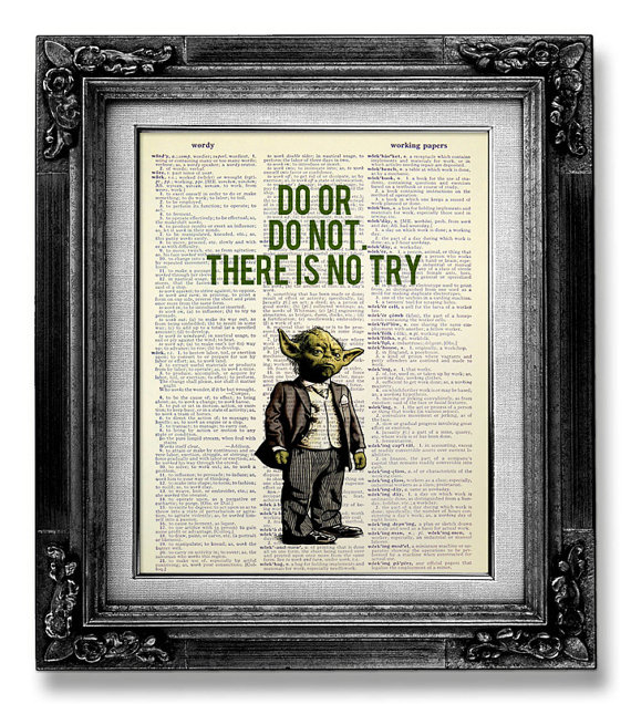 """Do or do not. There is no try."" yoda wall art"